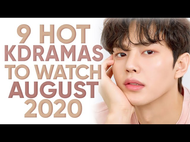 9 Hottest Korean Dramas To Watch in August 2020 [Ft. HappySqueak]