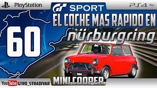 GT SPORT - EL COCHE MAS RAPIDO EN NURBURGRING #60 | MINI COOPER S 1965 | GTro_stradivar