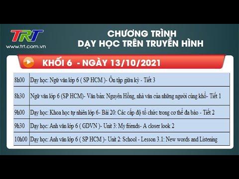 Lớp 6: Ngữ Văn (2 tiết); KHTN; Tiếng Anh (2 tiết). - Dạy học trên truyền hình TRT ngày 13/10/2021