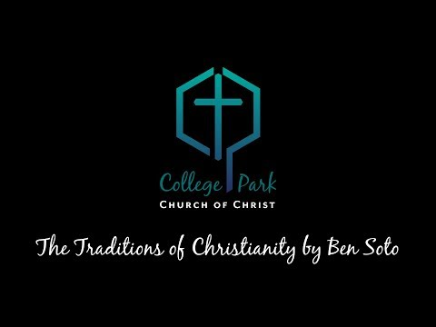 The Traditions of Christianity by Ben Soto
