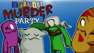 Trivia Murder Party   I DON'T KNOW ANYTHING!!!!! (Who Will Survive?)