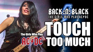 Touch Too Much LIVE Pro shot - BACK:N:BLACK - The Girls Who Play AC/DC (HD)