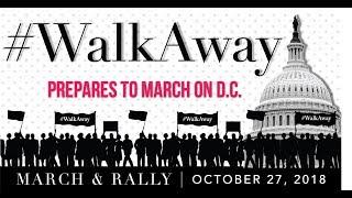 🔴 LIVE: WalkAway March on Washington, DC #WalkAway 10-27-18
