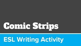 Comic Strips ESL Writing Activity