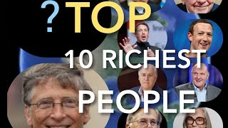 Who is the richest person of the planet year 2020? Top 10 Billionaires.