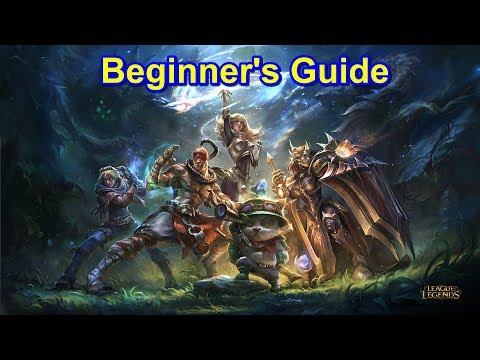Beginner&#39s Guide to League of Legends
