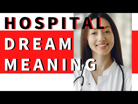 Dream about hospital: interpretation and meaning. what do dreams mean?