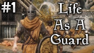 Skyrim Life as a Guard Episode 1   Patrol