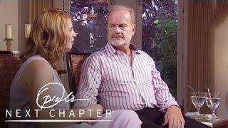 First Look: Kelsey Grammer Felt He Owed Ex-Wife Fame | Oprah's Next Chapter | Oprah Winfrey Network