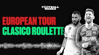 The Greatest European Football Tour Ever! | El Clasico Roulette | B/R Football Ranks