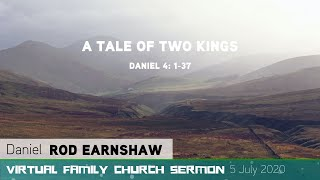 Daniel 4: 1-37 - A Tale of Two Kings - Virtual Family Church Sermon - Clayton TV