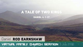 Daniel 4: 1-37 - A Tale of Two Kings - Virtual Family Church Sermon - Clayton TV