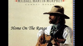 "Home One The Range"" Michael Martin Murphey"