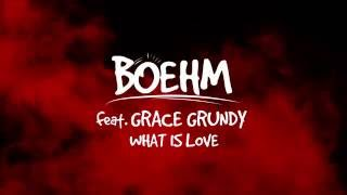 Boehm feat. Grace Grundy -  What Is Love (Lyric Video)