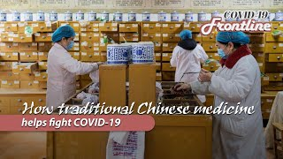 How traditional Chinese medicine helps fight COVID-19