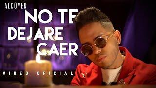 Alcover - No Te Dejare Caer ( Video Oficial )