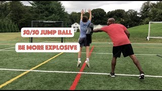 50/50 Jump Ball: Be More Explosive