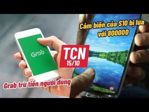 GRAB trừ tiền người dùng, hack cảm biến vân tay Galaxy S10 với 80k | TCN 15.10