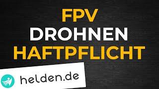 FPV Drohnen Haftpflichtversicherung von