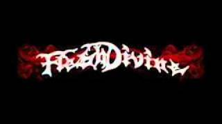 Flesh Divine - End in Excess.wmv
