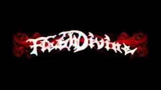 Flesh Divine - End in Excess.wmv