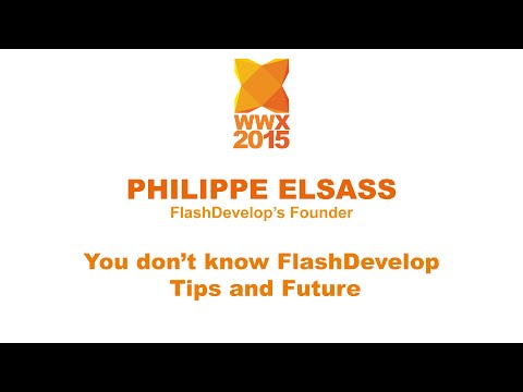Philippe Elsass - You don't know FlashDevelop - wwx2015