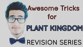 Awesome Tricks to learn plant kingdom for NEET AIIMS JIPMER.