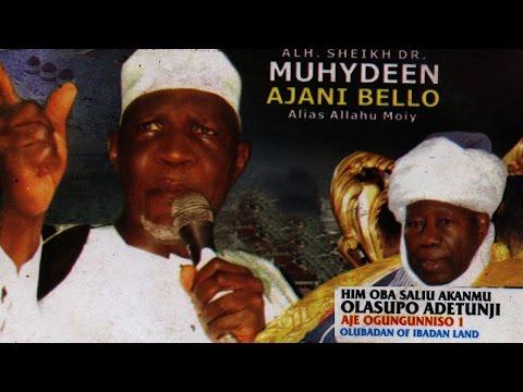 ASE OBA - Alhaji Sheikh Dr. Muhydeen Ajani Bello (Alias Allahu Moiy)