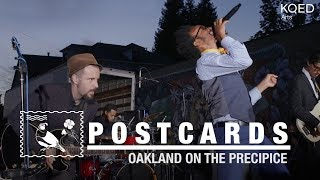 Postcard from Oakland: A City on the Precipice, featuring Fantastic Negrito | KQED Arts