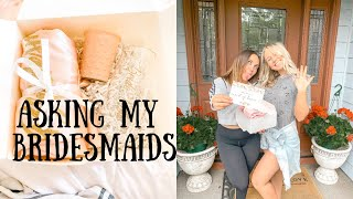 ASKING MY BRIDESMAIDS TO BE IN MY WEDDING | BRIDESMAID PROPOSAL