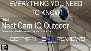 Nest Cam IQ Outdoor Security Camera System | Unboxing, Review and Setup