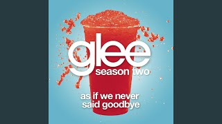 As If We Never Said Goodbye (Glee Cast Version)