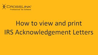 How to View IRS Acknowledgement Letters - CrossLink Professional Tax Software