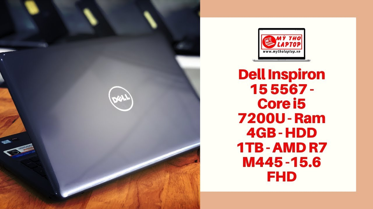 Đánh giá Dell Inspiron 15 5567 - Core i5 7200U - Ram 4GB - HDD 1TB - AMD R7 M445 -15.6 FHD