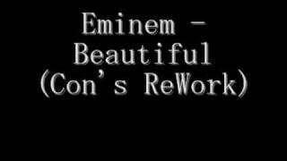 Eminem - Beautiful (Con's ReWork)
