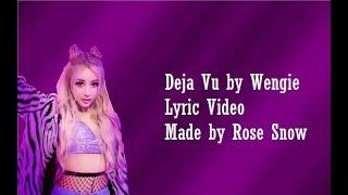Wengie - Deja Vu - Lyric Video
