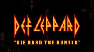 Def Leppard - Die Hard The Hunter (Lyrics) Official Remaster