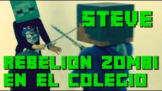 REBELION ZOMBI - Steve - Minecraft  en el mundo real