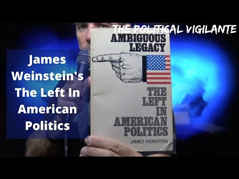 Ambiguous Legacy: The Left In American Politics