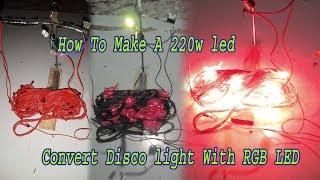 How To Make a 220w led convert disco light Like  RGB Led