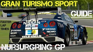 GT Sport - GUIDE For Faster lap times (Nurbugring GP)