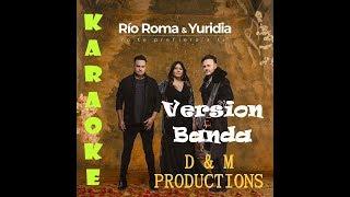 Río Roma, Yuridia, La Adictiva - Yo Te Prefiero a Ti (Versión Banda) Karaoke