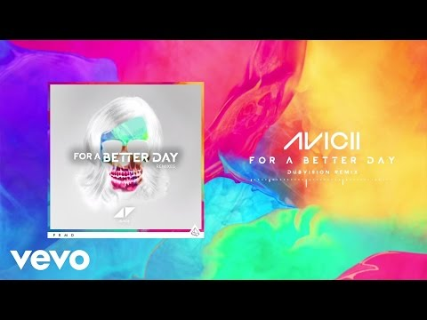 For A Better Day (DubVision Remix) (Song) by Avicii and DubVision
