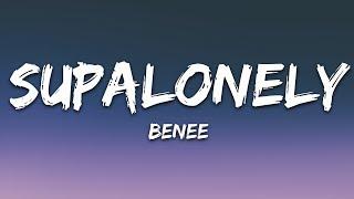 "BENEE - Supalonely (Lyrics) ft. Gus Dapperton ""i know i f up i'm just a loser"""