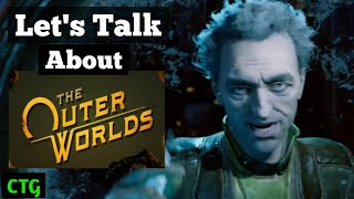 Let's Discuss The Outer Worlds