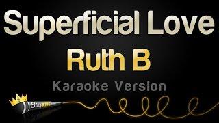 Ruth B - Superficial Love (Karaoke Version)