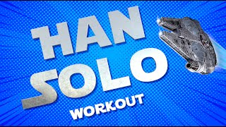Star Wars 'HAN SOLO' HIIT WORKOUT (SOLO...A STAR WARS STORY)