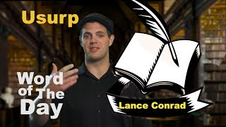 Usurp - Word of the Day with Lance Conrad