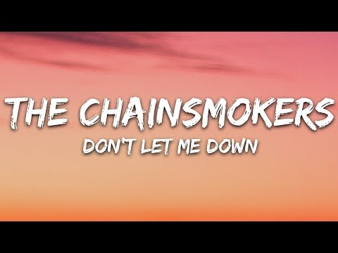 , title : 'The Chainsmokers - Don't Let Me Down (Lyrics) ft. Daya'
