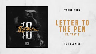 Young Buck   Letter To The Pen Ft. Tray 8 (10 Felonies)